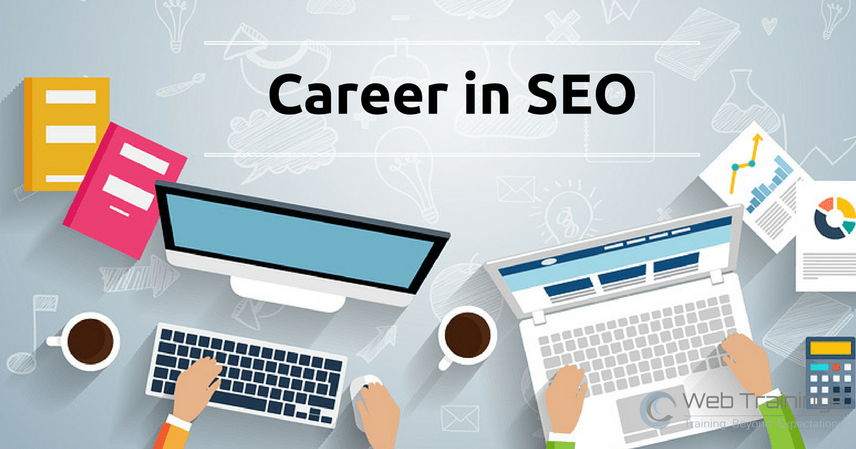 SEO Career - SEO Jobs in India - SEO Career Opportunities | Web Trainings
