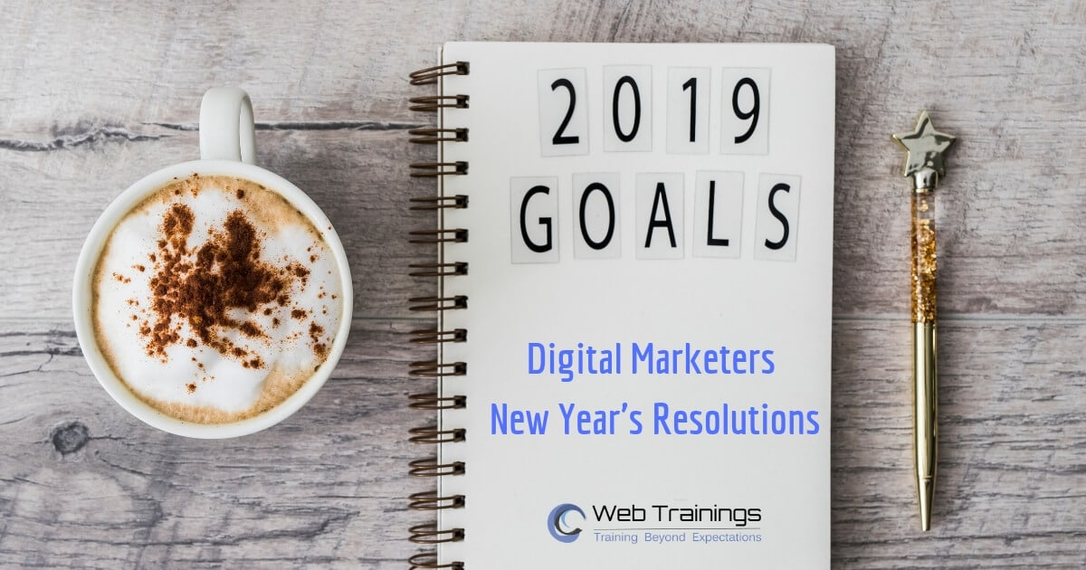 Digital Marketers New Year's Resolutions for 2019