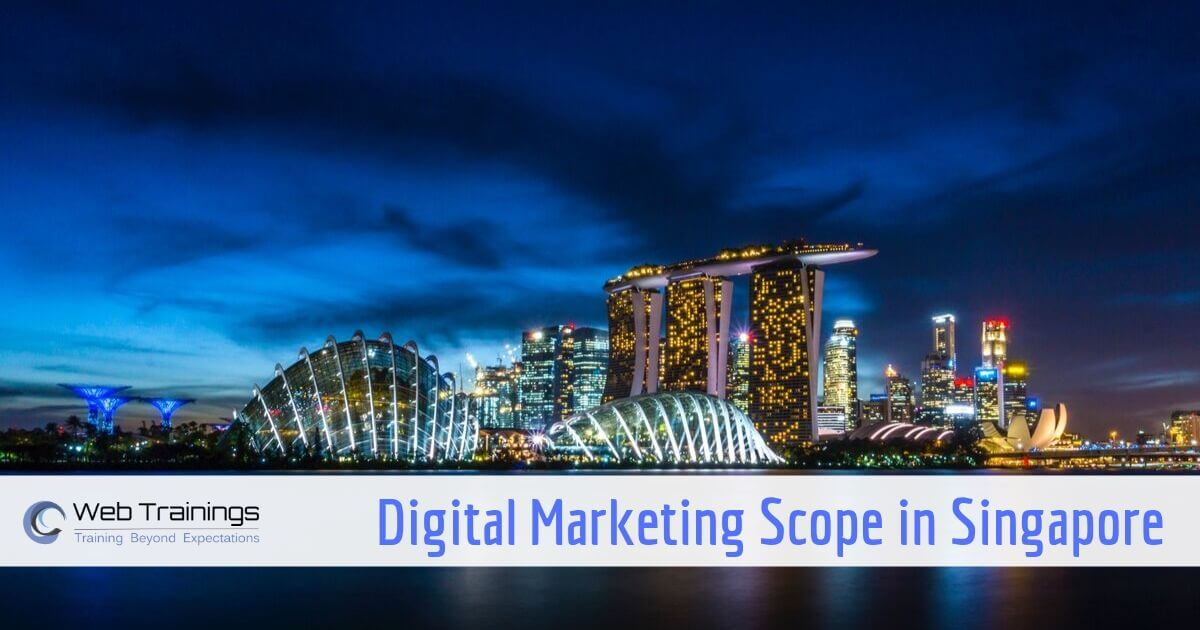 What is Scope of Digital Marketing in Singapore ?