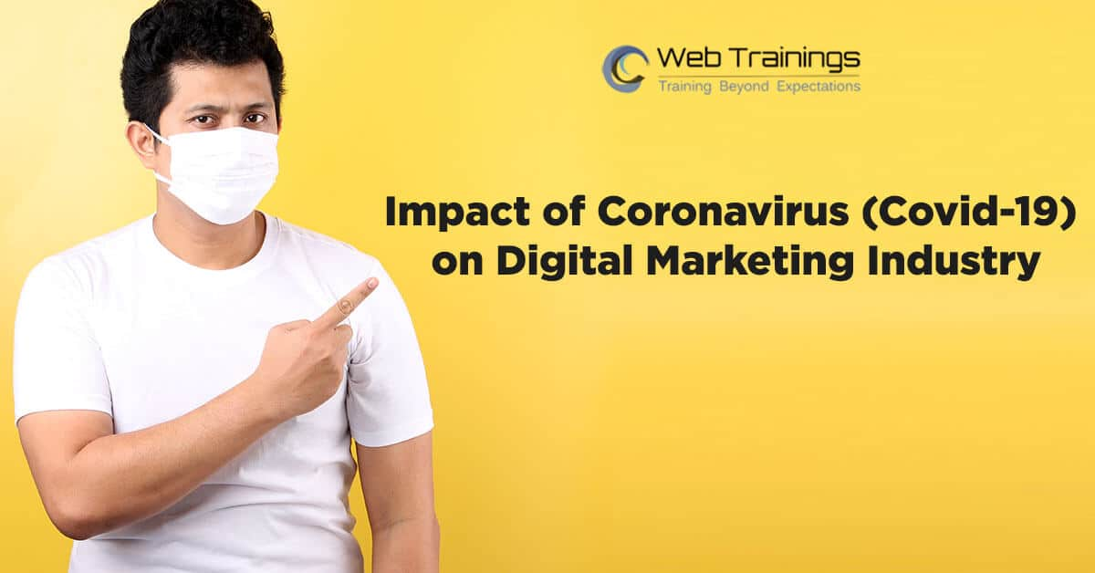How Coronavirus (Covid-19) May Impact the Digital Marketing Industry?