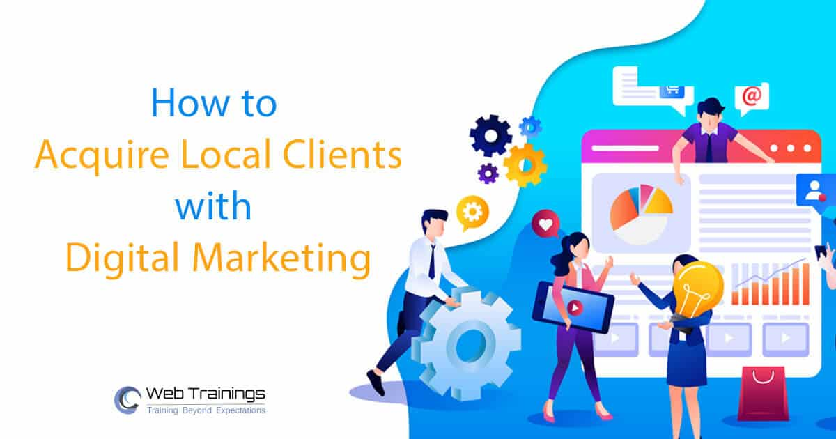 How to Acquire Local Clients for Digital Marketing Services