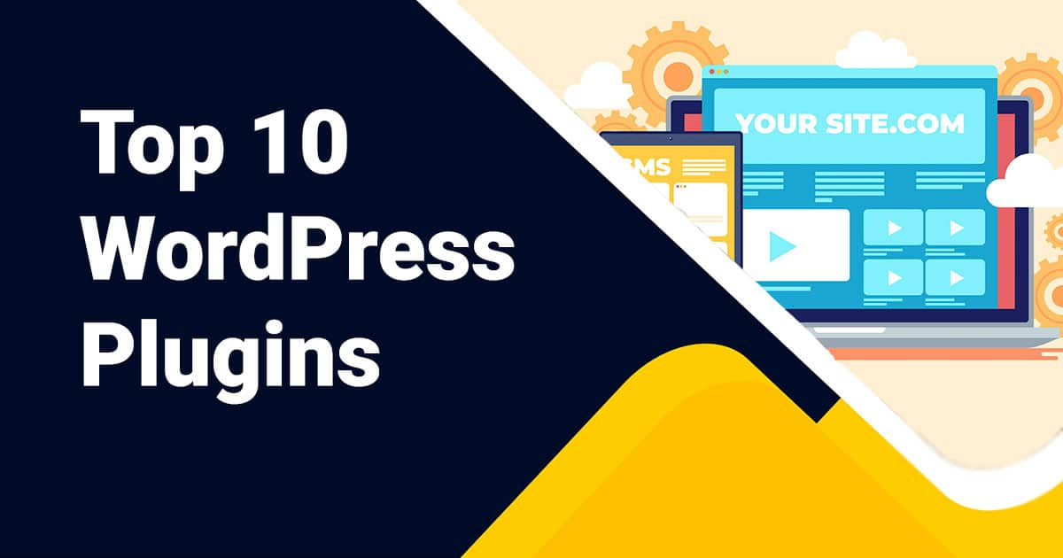 Top 10 WordPress Plugins for any Website in 2021