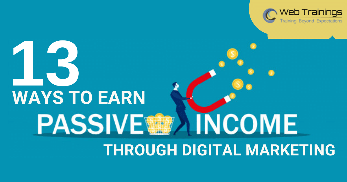 13 Ways to Earn passive Income through Digital Marketing