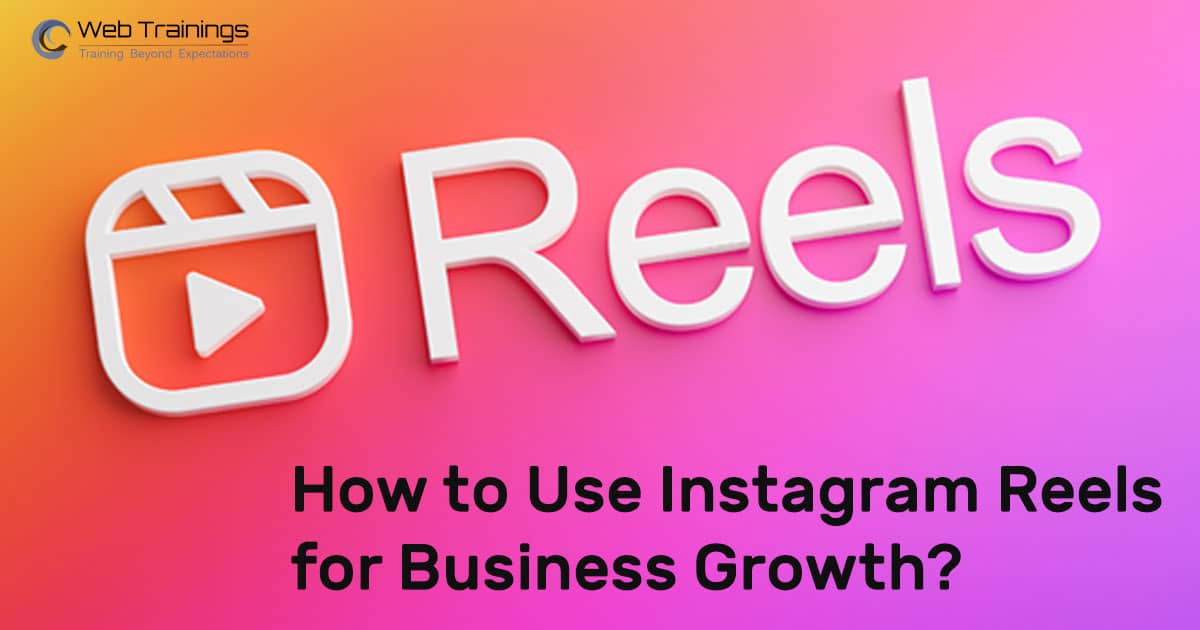 How to Use Instagram Reels for Business Growth?