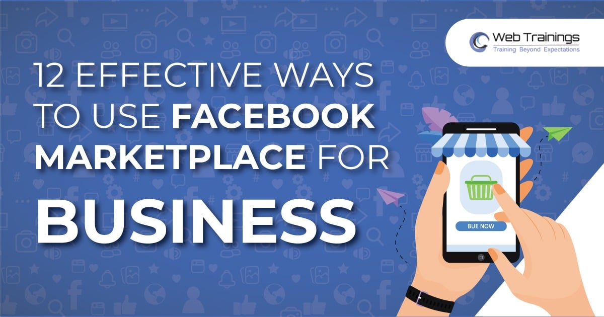 12 Effective Ways To Use Facebook Marketplace for Business