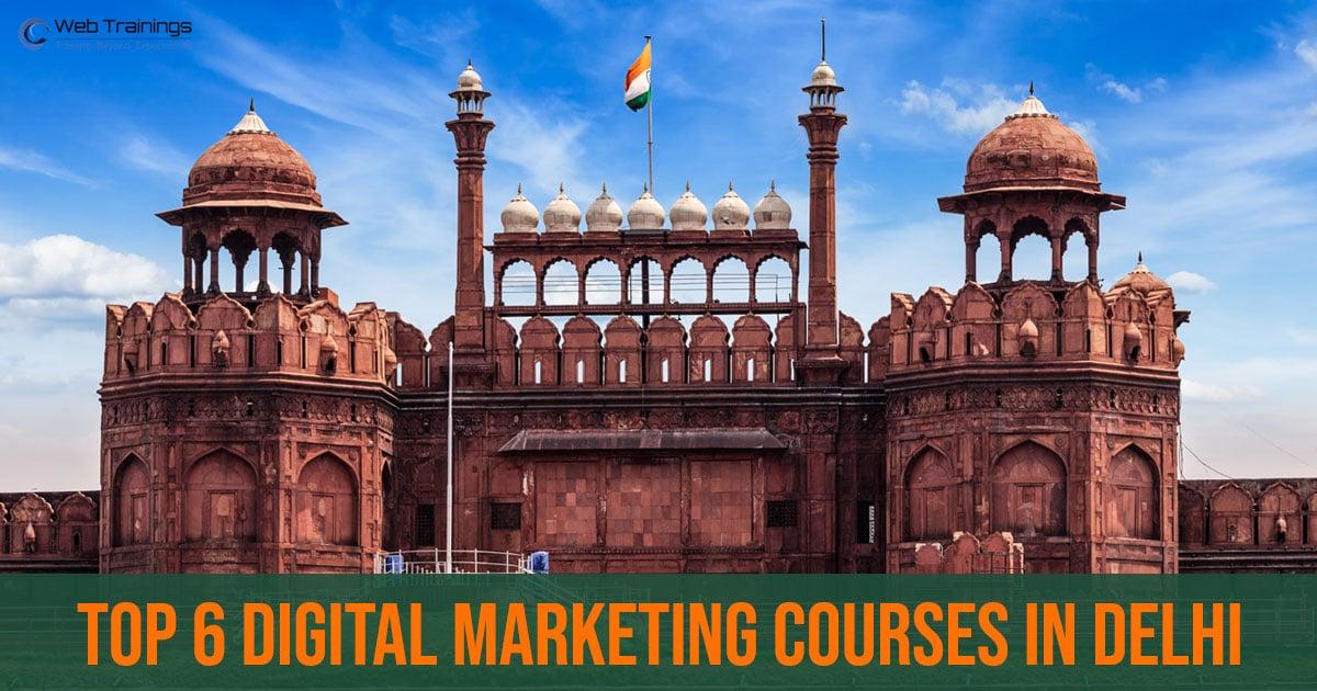 Top 6  Digital Marketing Course in Delhi – 2021 Update