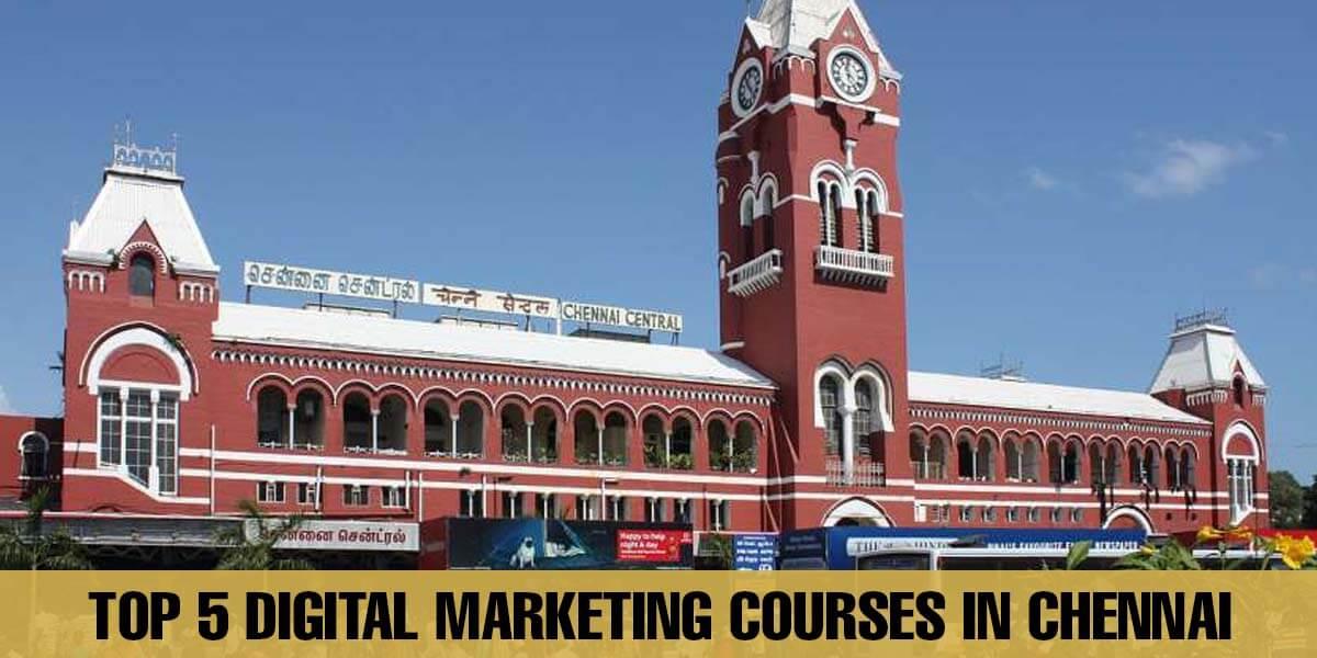 Top 6 Digital Marketing Courses in Chennai
