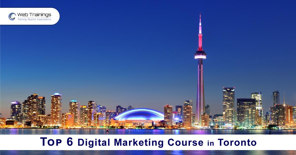 Top 6  Digital Marketing Course in Toronto