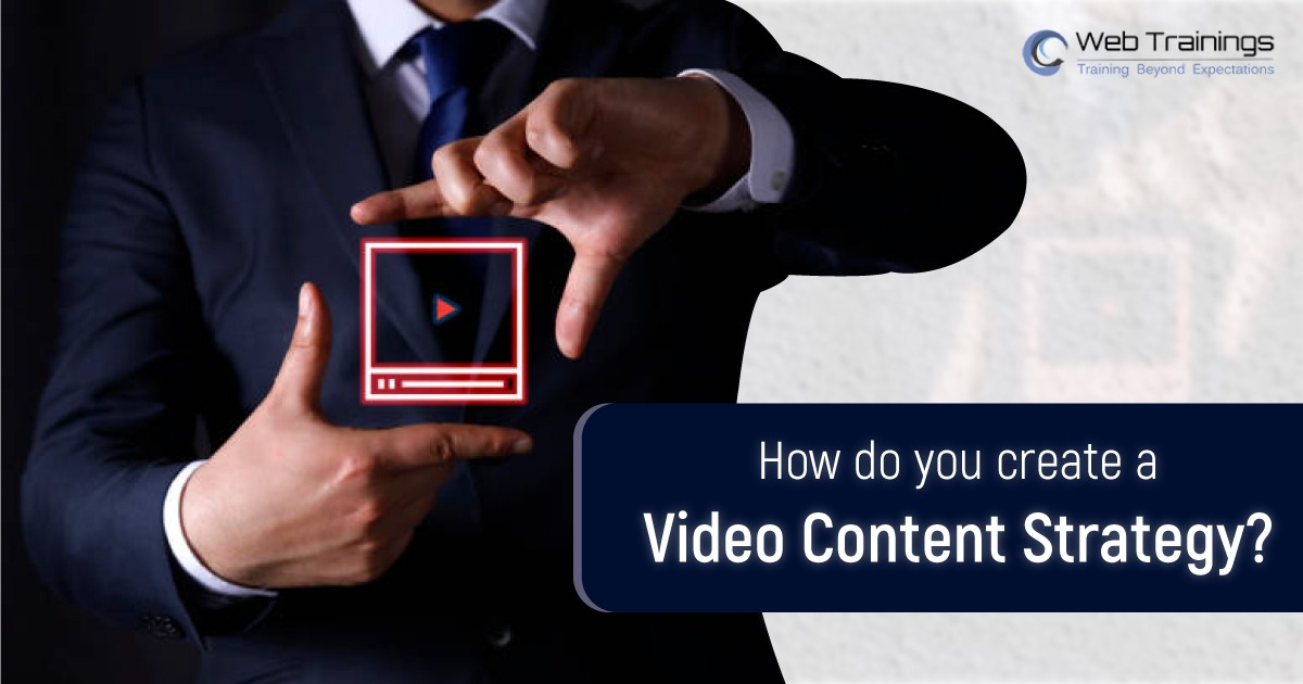 How do you create a Video Content Strategy