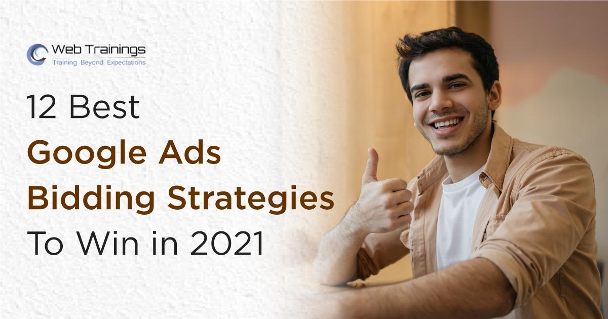 12 Best Google Ads Bidding Strategies To Win in 2021